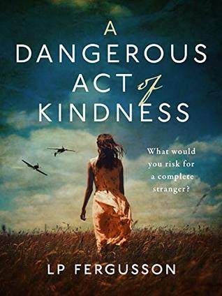 https://www.goodreads.com/book/show/43177147-a-dangerous-act-of-kindness